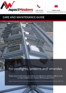 Aspect Windows Care and Maintenance Guide - Rooflights and Verandas